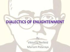 Dialectics of Enlightenment>