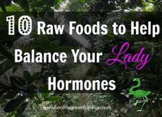 10 Raw Foods to Help Balance Your Lady Hormones #kombuchaguru #rawfood Also check out: http://kombuchaguru.com