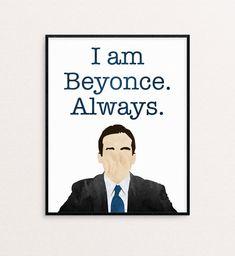 "The Office – Michael Scott – ""I am Beyonce. The Office, Office Tv Show, Office Art, Office Memes, Office Quotes, Kids School Organization, I Am Beyonce Always, Office Birthday, 30th Birthday"