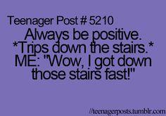 Always be positive!