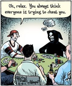"""""""Oh, relax. You always think everyone is trying to cheat you."""" Bizarro Toon by Dan Piraro"""