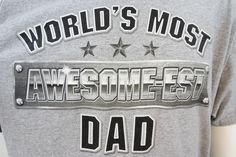 NUMBER #1 DAD WORLD'S MOST AWESOME-EST DAD Gray Men's T-Shirt Size 3XL NWOT M214 #1DAD #GraphicTee