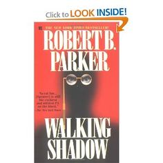 Robert B. Parker...I love his Spenser novels, and Jesse Stone, as well.