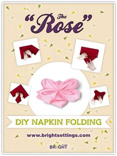 Napkin Folding Instructions for the Rose Napkin Fold