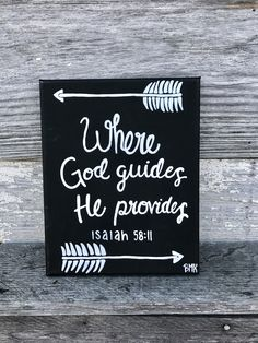 Where God guides, he provides || Isaiah 58:11 || Bible verse canvas black and white with arrows || Canvases For Christ BMK