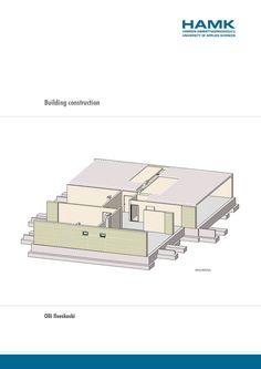 Ilveskoski: Building Construction. 2014. Download free eBook at www.hamk.fi/julkaisut.