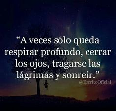 A veces sólo queda respirar profundo... Spanish Quotes Love, Spanish Inspirational Quotes, Wisdom Quotes, True Quotes, Book Quotes, Qoutes, Love Phrases, Love Words, Sad Texts