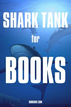 Shark Tank for Books from Book Riot   Shark Tank   Book Contests   Book Humor   Book Authors   #books #sharktank #reading #contests
