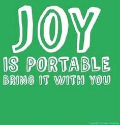 """Joy is portable"" quote via Hippie Peace Freaks on Facebook"