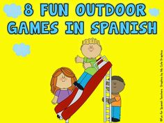 8 Fun Outdoor Games to Play in Spanish Class - When language and movement go together!