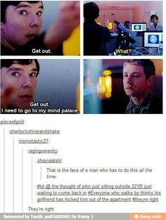 "I think Sherlock was directing the ""Get out"" at Dr. Stapleton rather than John. John is his conductor of light after all.<---- but after sherlock told john to leave too anyway Sherlock Bbc, Sherlock Fandom, Watson Sherlock, Jim Moriarty, Sherlock Quotes, Supernatural Fandom, Johnlock, Martin Freeman, Benedict Cumberbatch"