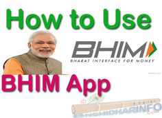 BHIM App is a mobile app launched by the Indian National Payment Corporation, Learn How to use BHIM App? Know Everything About BHIM App