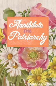 annihilate the patriarchy. I want this in a print on my wall. Feminist Movement, Smash The Patriarchy, Riot Grrrl, Intersectional Feminism, Social Justice, Girl Power, Equality, Illustration, My Love