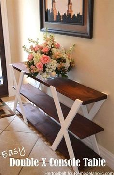 Terrific DIY Double X Console Table: Build an easy and sleek console table for your home. It will surely add a touch of rustic charm to your decor.                                                 ..