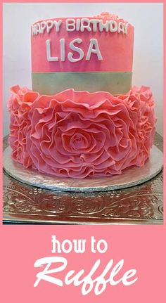 How to make a gorgeous girly cake!  Had to pin this not just because it's pretty, but because of the name.