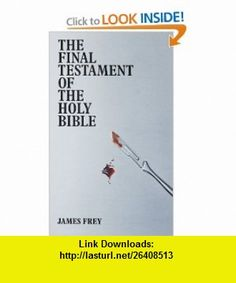 The Final Testament of the Holy Bible (9781935263265) James Frey , ISBN-10: 1935263269  , ISBN-13: 978-1935263265 ,  , tutorials , pdf , ebook , torrent , downloads , rapidshare , filesonic , hotfile , megaupload , fileserve