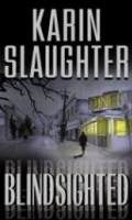 Blindsighted by Karin Slaughter - The first book in one of my favorite murder mystery series!!