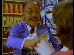 "Charmin ad, 1984 One of Dick ""Mr. Whipple"" Wilson's numerous pitches for the toilet tissue...the squeezing gets you, the softness keeps you!"