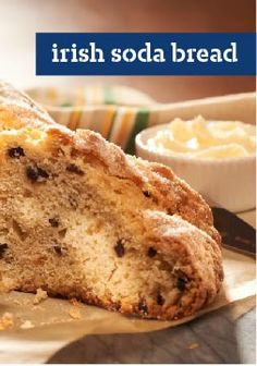 Irish Soda Bread – The luck o' the Irish will undoubtedly be on your side when you bake this mouthwatering quick bread studded with currants. And if you're really lucky, there will be leftovers.