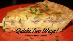 Quiche Two Ways! (Low Carb, Keto,Gluten Free,THM,Freezer Meal)