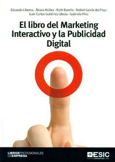 El libro del marketing interactivo y la publicidad digital / Eduardo Liberos... [et al.]
