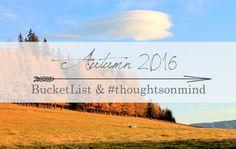 Autumn 2016 - Bucket List & #thoughtsonmind - DancingOnClouds - österreichischer Travel- und Outdoorblog Fall 2016, Bucket, Mindfulness, Clouds, Autumn, Travel Report, Hiking, Woodland Forest, Nature