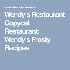 Wendy's Restaurant Copycat Restaurant: Wendy's Frosty Recipes