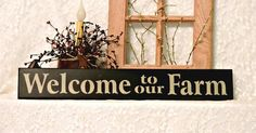 Welcome to our Farm  Primitive Country by thecountrysignshop