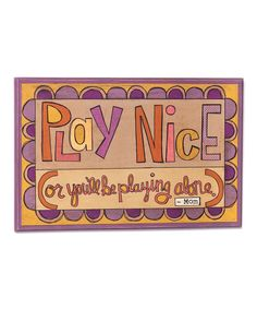 Another great find on #zulily! 'Play Nice' Mom's Rules Wall Art #zulilyfinds
