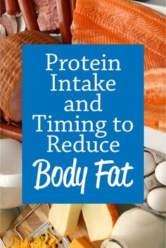 Understanding protein intake and timing for reducing body fat - helpful for anyone looking to lose weight and keep muscle