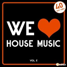 We Love House Music Vol.2: 40 Sexy Tunes (2016)…