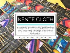 Kente Cloth Exploring Prints, Patterns, and Weaving through Traditional African Art