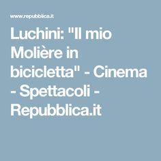 """Luchini: """"Il mio Molière in bicicletta"""" - Cinema - Spettacoli - Repubblica.it"""