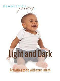 Productive Parenting: Preschool Activities - Light and Dark - Early Infant Activities