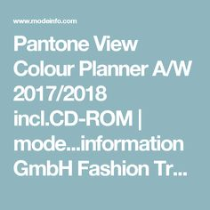 Pantone View Colour Planner A/W 2017/2018 incl.CD-ROM   mode...information GmbH Fashion Trend Forecasting and Analysis