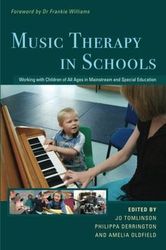Music Therapy in Schools: Working with Children of All Ages in Mainstream and Special Education by Jo Tomlinson