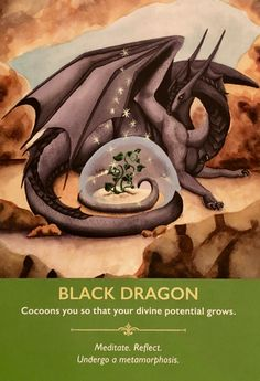 """Daily Angel Oracle Card: Black Dragon, from the Dragon Oracle Card deck, by Diana Cooper, artwork by Carla Lee Morrow Black Dragon: """"Cocoons you so that your divine potential grows."""" &#…"""
