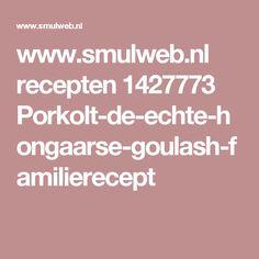 www.smulweb.nl recepten 1427773 Porkolt-de-echte-hongaarse-goulash-familierecept