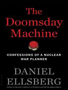 The Doomsday Machine: Confessions of a Nuclear War Planner by Daniel Ellsberg  #doomsdaymachine #Danielellsberg #nuclearwar