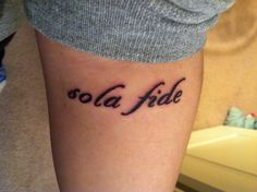 "minez. fresh picture taken a few hours after it was done.  ""sola fide.""   ""by faith alone."""