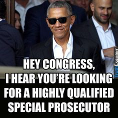 """""""Hey Congress, I hear you're looking for a highly qualified Special Prosecutor""""  #Trumpocalypse #notmypresident"""