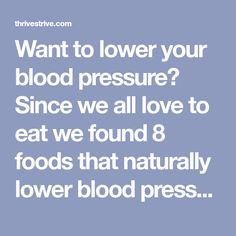 Want to lower your blood pressure? Since we all love to eat we found 8 foods that naturally lower blood pressure that don't taste like grass. High Blood Pressure Diet, Healthy Blood Pressure, Health And Wellness, Health Fitness, Love Is All, Healthy Tips, Healthy Food, Healthy Recipes, Feel Better