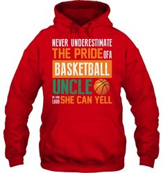 Basketball Uncle Call Support, Never Underestimate, Basketball, In This Moment, Activities, Hoodies, Shirts, Sweatshirts, Parka