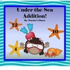 Under the Sea Addition- a fun way to learn addition facts!  In Under the Sea Addition, students have fun while learning their addition facts. Stude...