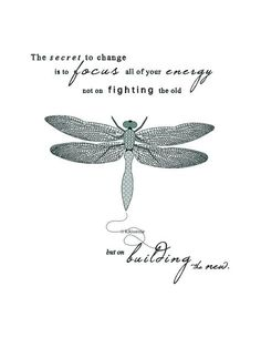 Good Morning Quotes Discover Printable Artwork Dragonfly illustration typography art print The secret to change inspirational quote teal and aqua pattern art Dragonfly Quotes, Dragonfly Art, Dragonfly Tattoo, Dragonfly Symbolism, Dragonfly Meaning Spiritual, Dragonfly Wallpaper, Dragonfly Drawing, Butterfly Quotes, Great Quotes