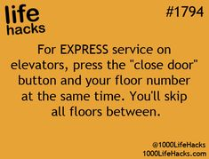 "I want to try this, see if it works: For Express service on elevators, press the ""close door"" button and your floor # at the same time. You'll skip all the floors in between."