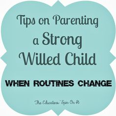 The Educators' Spin On It: Parenting a Strong Willed Child: Routine Changes