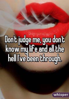 Výsledok vyhľadávania obrázkov pre dopyt don't judge me you don't know what i've been through