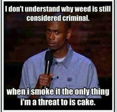 Why is weed still considered criminal? Dave Chappelle can be so funny… Weed humor marijuana funny Source by monihoe Stoner Humor, Weed Humor, Stoner Quotes, Funny Weed Memes, Funny Quotes, Marijuana Funny, Weed Jokes, Medical Marijuana, 420 Memes