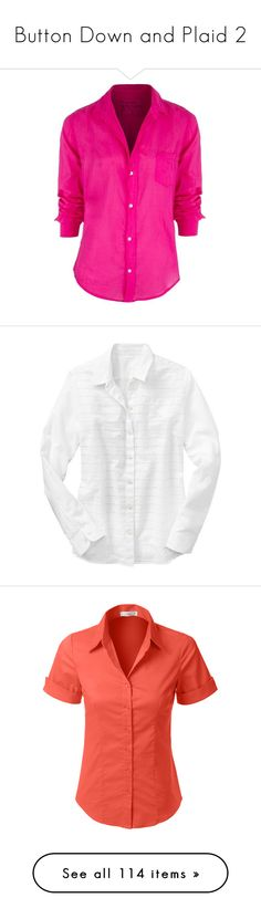 """""""Button Down and Plaid 2"""" by valforeverblue ❤ liked on Polyvore featuring tops, blouses, shirts, blusas, pink, pink shirts, shirt blouse, button front blouse, pink top and button front top"""
